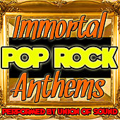 Immortal Pop Rock Anthems by Union Of Sound