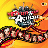 Morangos com Açúcar - Escola de Talentos 5 von Various Artists