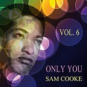 Only You Vol. 6 by Sam Cooke