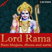 Lord Rama - Ram Bhajans, Dhuns and Aartis by Various Artists