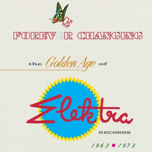 Forever Changing: The Golden Age Of Elektra Records 1963-1973 by Various Artists