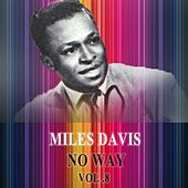 No Way Vol. 8 by Miles Davis