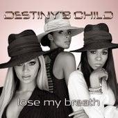 Lose My Breath  (Dance Mixes) by Destiny's Child