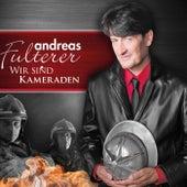 Wir sind Kameraden von Andreas Fulterer