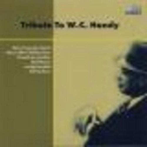Tribute To W.C.Handy by Various Artists