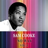 No Way Vol. 3 by Sam Cooke