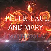 Mysterious de Peter, Paul and Mary