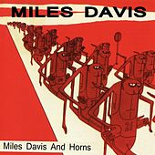 Miles Davis and Horns (Remastered Version) by Miles Davis