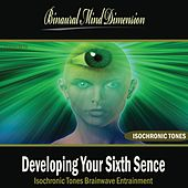 Developing Your Sixth Sence: Isochronic Tones Brainwave Entrainment by Binaural Mind Dimension