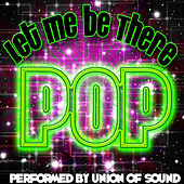 Let Me Be There: Pop by Union Of Sound