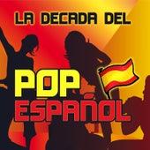 La Decada del Pop Español de Various Artists