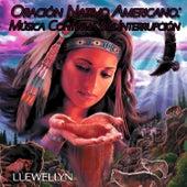 Oración Nativo Americano: Música Continua Sin Interrupción by Llewellyn