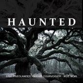 Haunted by Erik Friedlander