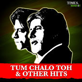 Tum Chalo Toh & Other Hits by Various Artists
