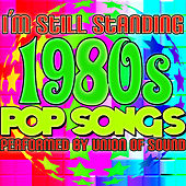 I'm Still Standing: 1980's Pop Songs by Union Of Sound