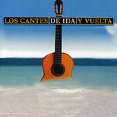 Los Cantes de Ida y Vuelta de Various Artists