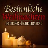 Besinnliche Weihnachten - 40 Lieder für Heiligabend by Various Artists