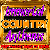 Immortal Country Anthems by Union Of Sound