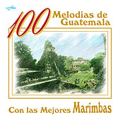 100 Melodías de Guatemala Con las Mejores Marimbas by Various Artists