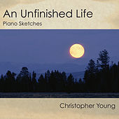 An Unfinished Life: Piano Sketches by Christopher Young