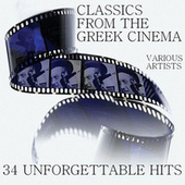 Classics From The Greek Cinema - 34 Unforgettable Hits by Various Artists