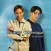 Tu Vais Ver de Ricardo E Henrique