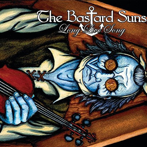 Long Live Song by The Bastard Suns