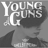 Young Guns de Shelby Merry