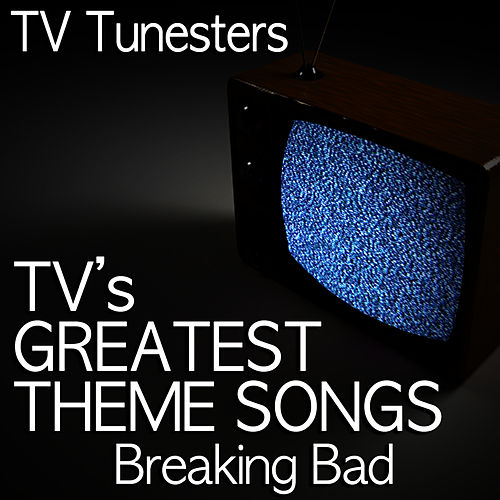 Breaking Bad (End Credits Theme) by TV Tunesters