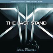 X-Men: The Last Stand by John Powell