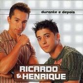 Durante e Depois de Ricardo E Henrique