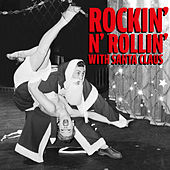 Rockin' N' Rollin' with Santa Claus (Compiled by Mark Lamarr) de Various Artists