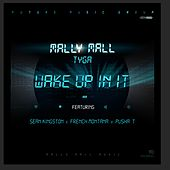 Wake Up In It (feat. Sean Kingston, French Montana & Pusha T) - Single by Mally Mall