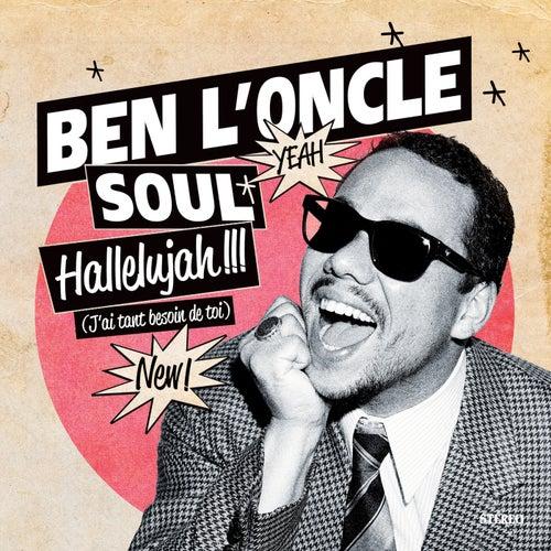 Hallelujah !!! (J'Ai Tant Besoin De Toi) by Ben l'Oncle Soul