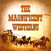 The Magnificent Westerns by Various Artists
