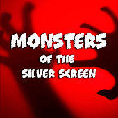 Monsters of the Silver Screen by Various Artists