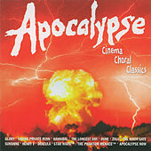 APOCALYPSE: Cinema Choral Classics by Various Artists