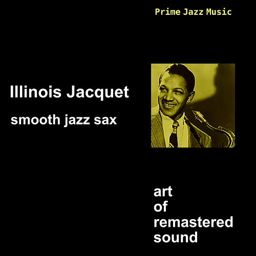 Smooth Jazz Sax by Illinois Jacquet