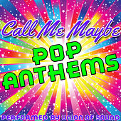 Call Me Maybe: Pop Anthems by Union Of Sound