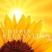 Chopin for Relaxation by Various Artists