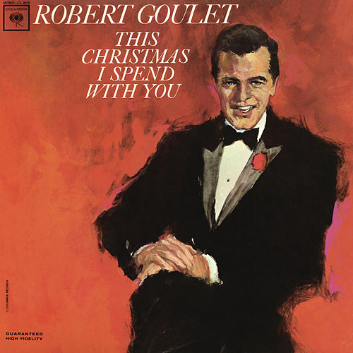 This Christmas I Spend with You by Robert Goulet