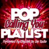 Calling You: Pop Playlist by Rhythm On The Radio