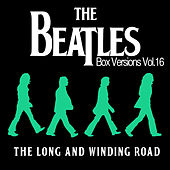 The Beatles Box Versions Vol.16 - The Long And Winding Road by Various Artists