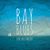 Bay Blues Live von Various Artists
