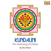Kundalini the Awakening of Chakras by Uma Mohan