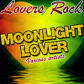 Lovers Rock: Moonlight Lover by Various Artists
