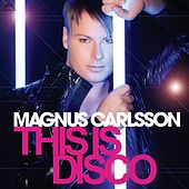 This Is Disco by Magnus Carlsson