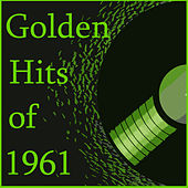 Golden Hits of 1961 by Various Artists