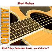 Red Foley Selected Favorites, Vol. 7 by Red Foley