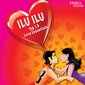 ILU ILU - Top 15 Love Essentials by Various Artists